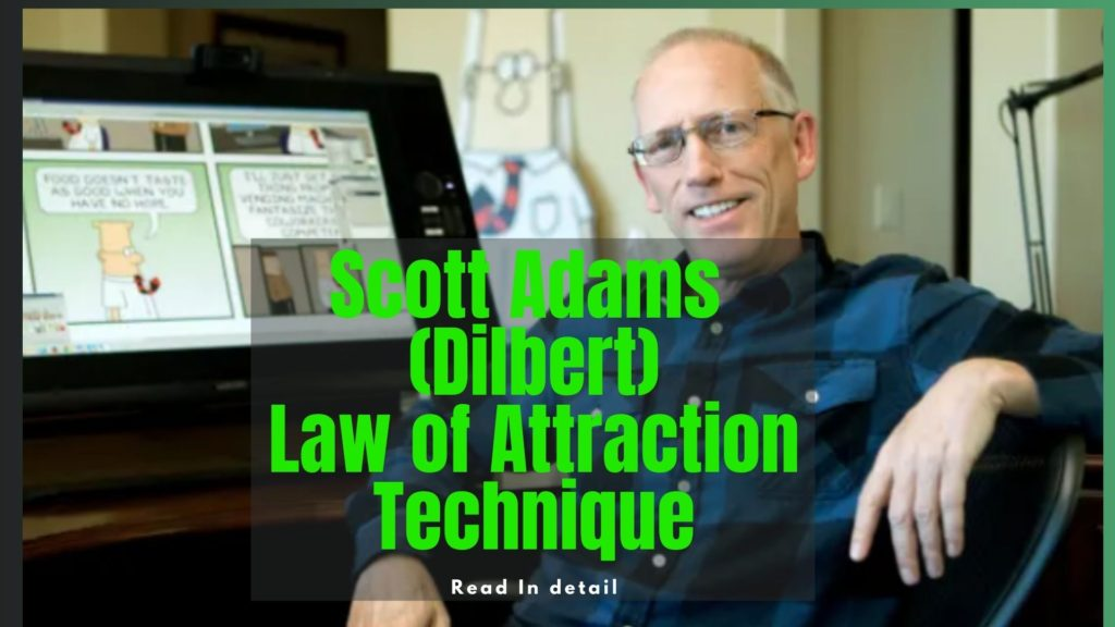 SCOTT ADAMS OF DILBERT USED LAW OF ATTRACTION